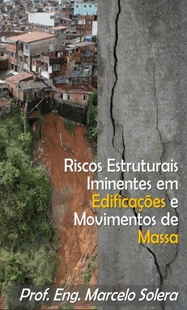 risco estrutural massa2 - Riscos Estruturais Iminentes em Edificações e Movimentos de Massa